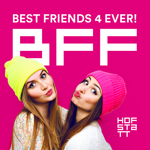 HOFSTATT | Push-KAMPAGNE: BFF (Best Friends Forever)