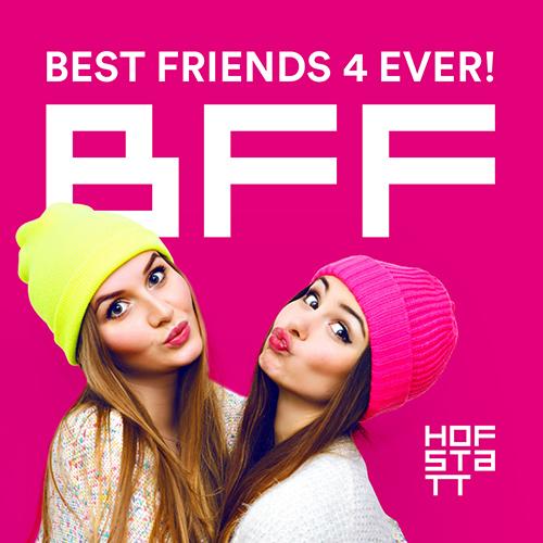HOFSTATT | Push-KAMPAGNE: BFF (Best Friends Forever)