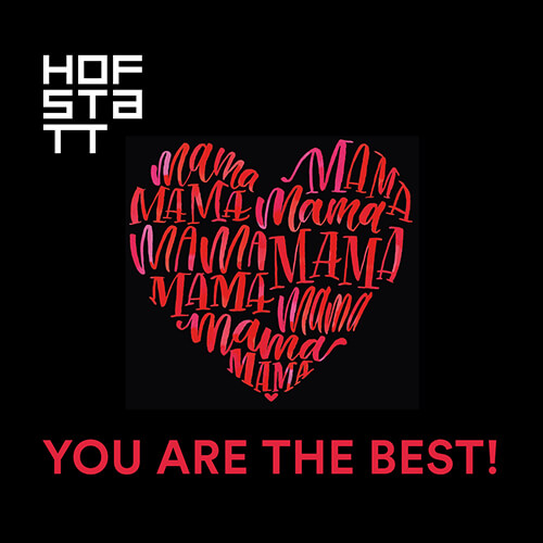 HOFSTATT | MUTTERTAG-AKTION: YOU ARE THE BEST
